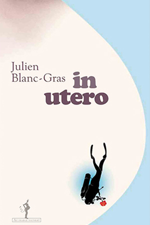 Julien Blanc Bras, In Utero