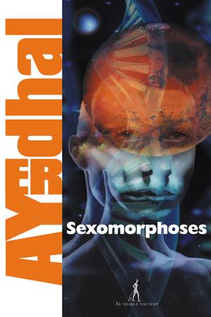 COUV-AYERDHAL-Sexomorphoses-SITE
