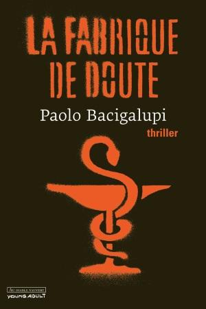 COUV-BACIGALUPI-La-Fabrique-de-DOute-PL1_WEB-2