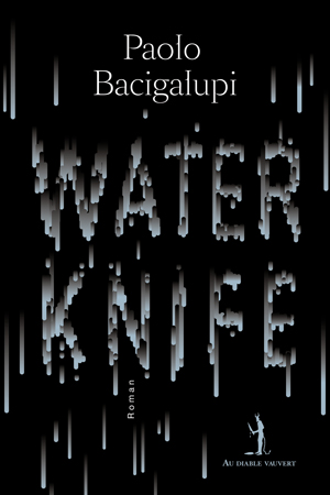 COUV-BACIGALUPI-Water-Knife-PL1SITE