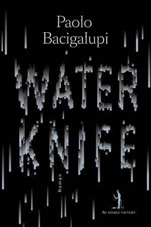 Les livres que vous aimez... - Page 3 COUV-BACIGALUPI-Water-Knife-PL1SITE