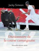 Dictionnaire de la course camarguaise (nouvelle édition)