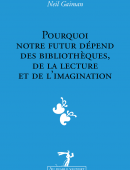 Pourquoi notre futur dépend des bibliothèques, de la lecture et de l'imagination
