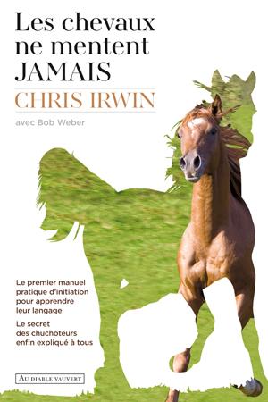 COUV-IRWIN-Les-chevaux-ne-mentent-jamais-PL1-SITE