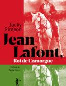 Jean Lafont, le Roi de Camargue