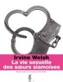 La vie sexuelle des soeurs siamoises Irvine Welsh